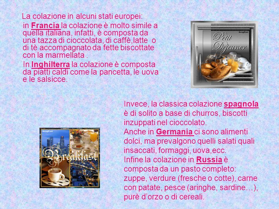 La colazione in alcuni stati europei: in Francia la colazione è molto simile a quella italiana, infatti, è composta da una tazza di cioccolata, di caffè,latte o di tè accompagnato da fette biscottate con la marmellata.