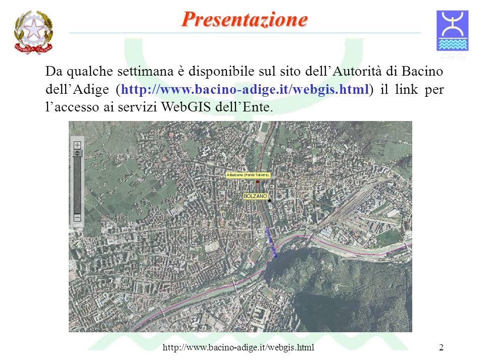 http://www.bacino-adige.it/webgis.html2 Da qualche settimana è disponibile sul sito dellAutorità di Bacino dellAdige (http://www.bacino-adige.it/webgi