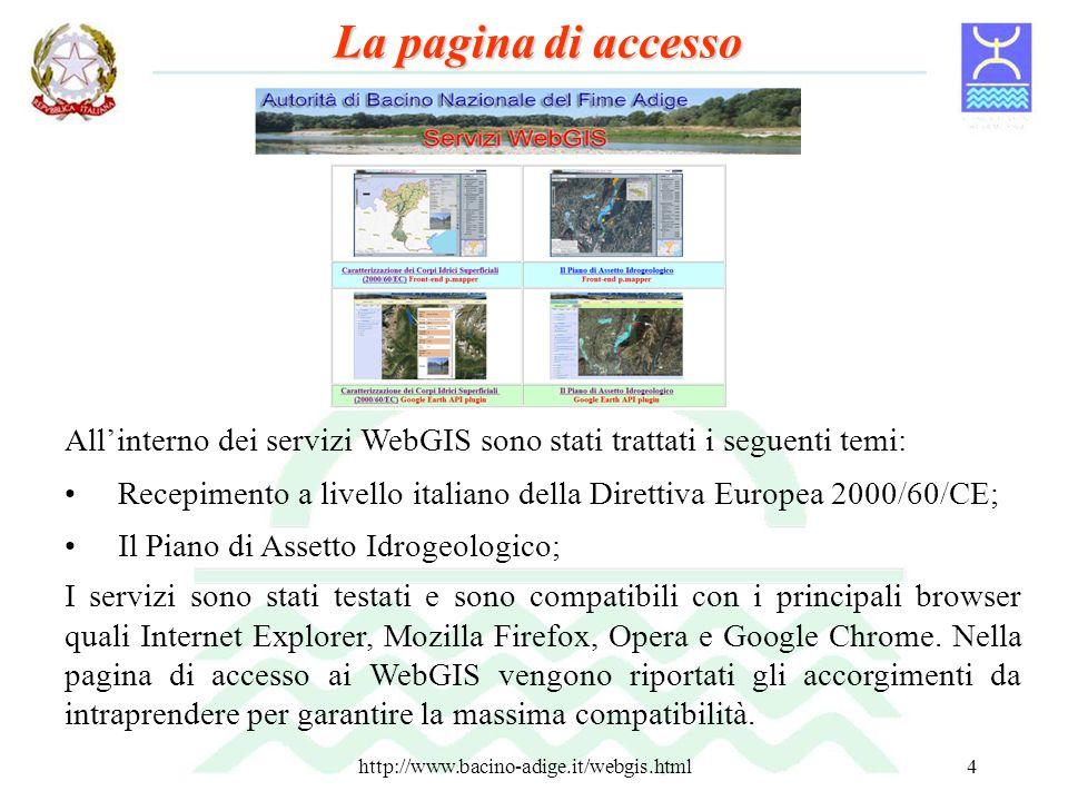http://www.bacino-adige.it/webgis.html4 I servizi sono stati testati e sono compatibili con i principali browser quali Internet Explorer, Mozilla Fire