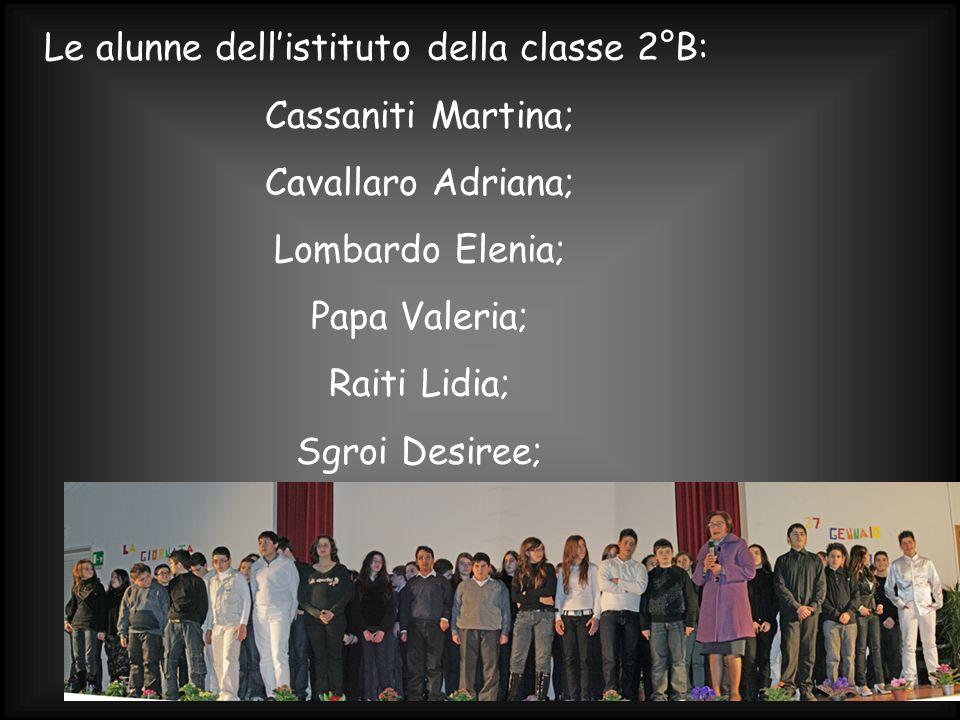Le alunne dellistituto della classe 2°B: Cassaniti Martina; Cavallaro Adriana; Lombardo Elenia; Papa Valeria; Raiti Lidia; Sgroi Desiree;