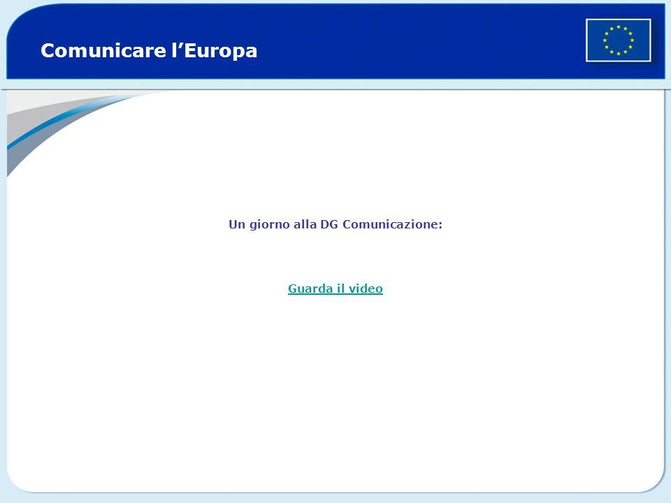 Comunicare lEuropa Un giorno alla DG Comunicazione: Guarda il video