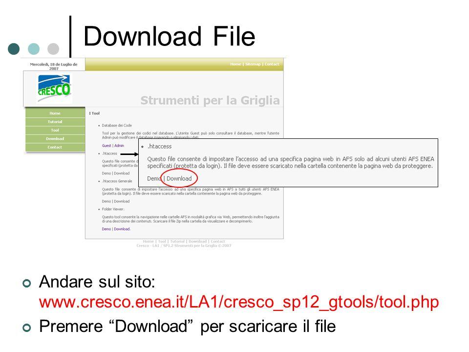 Download File Andare sul sito: www.cresco.enea.it/LA1/cresco_sp12_gtools/tool.php Premere Download per scaricare il file