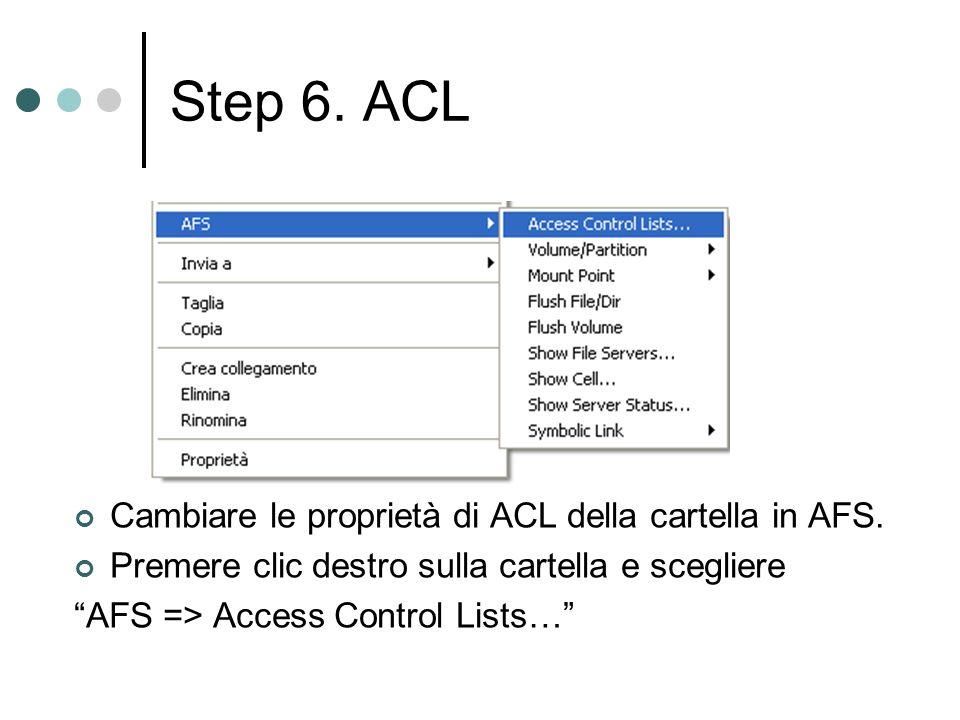 Step 6. ACL Cambiare le proprietà di ACL della cartella in AFS.