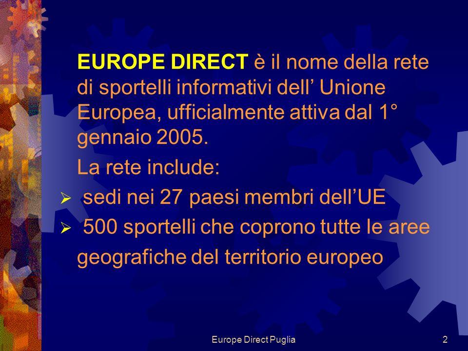 Europe Direct Puglia3 Lo sportello riunisce nel suo partenariato di gestione le esperienze in materia di comunicazione, informazione e documentazione di ciascun organismo partner.