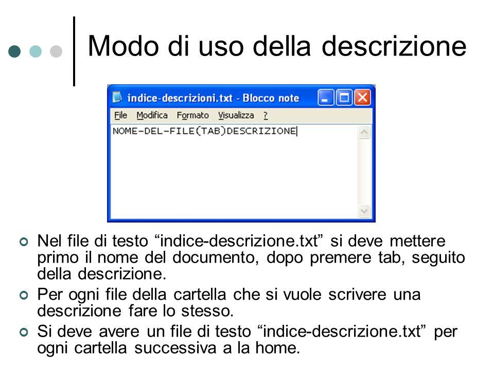 Modo di uso della descrizione Nel file di testo indice-descrizione.txt si deve mettere primo il nome del documento, dopo premere tab, seguito della descrizione.