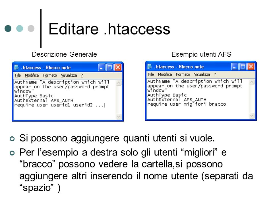 Editare.htaccess Si possono aggiungere quanti utenti si vuole.