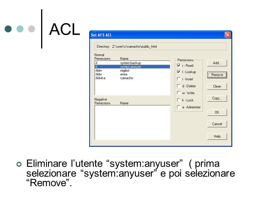 ACL Eliminare lutente system:anyuser ( prima selezionare system:anyuser e poi selezionare Remove.