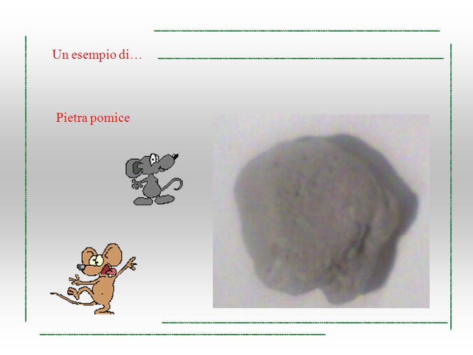 Un esempio di… Pietra pomice