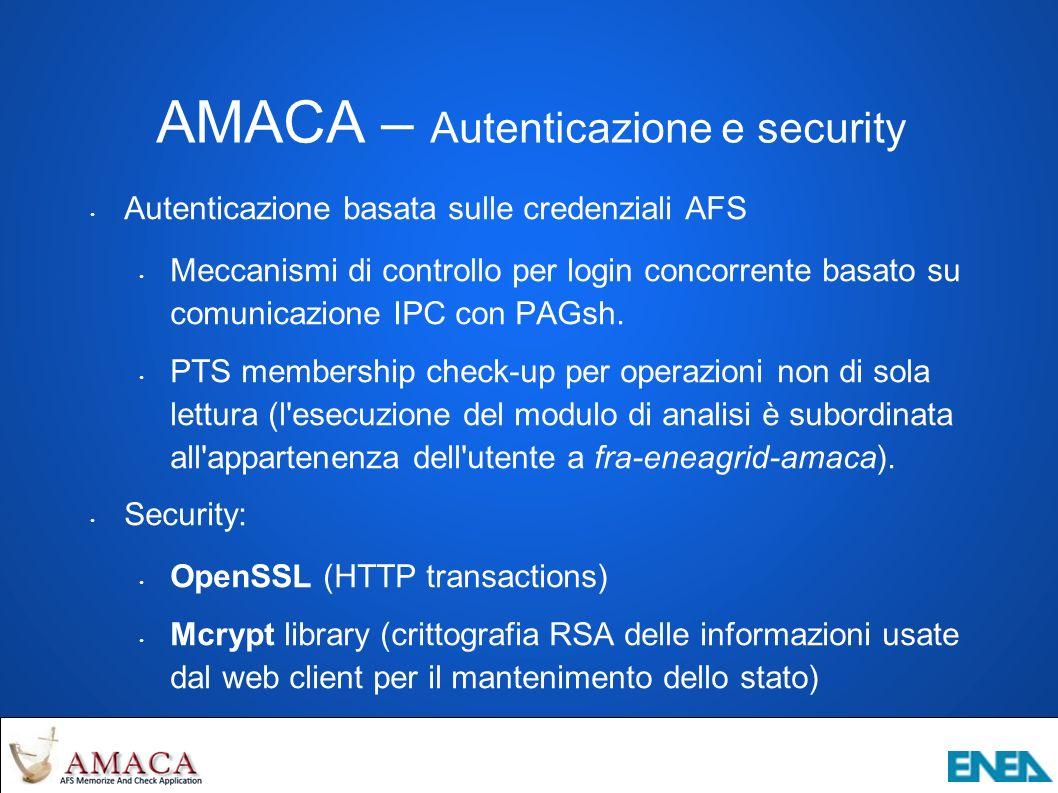 AMACA – Autenticazione e security Autenticazione basata sulle credenziali AFS Meccanismi di controllo per login concorrente basato su comunicazione IPC con PAGsh.
