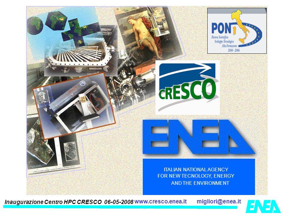 Inaugurazione Centro HPC CRESCO 06-05-2008 migliori@enea.itwww.cresco.enea.it ITALIAN NATIONAL AGENCY FOR NEW TECNOLOGY, ENERGY AND THE ENVIRONMENT