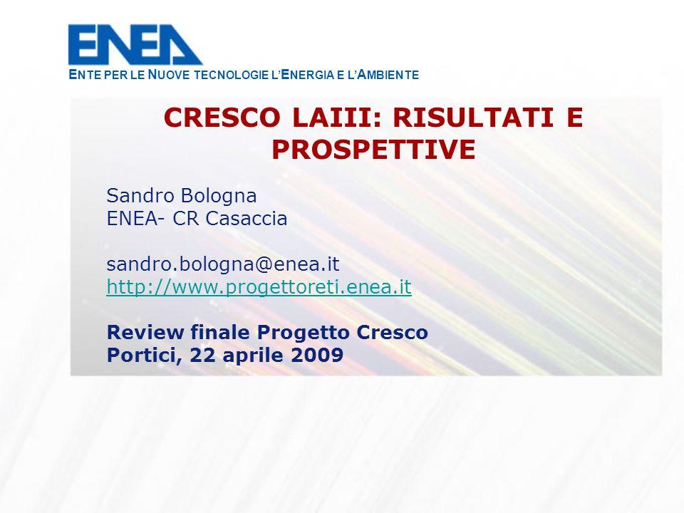 Sandro Bologna ENEA- CR Casaccia sandro.bologna@enea.it http://www.progettoreti.enea.it Review finale Progetto Cresco Portici, 22 aprile 2009 CRESCO L