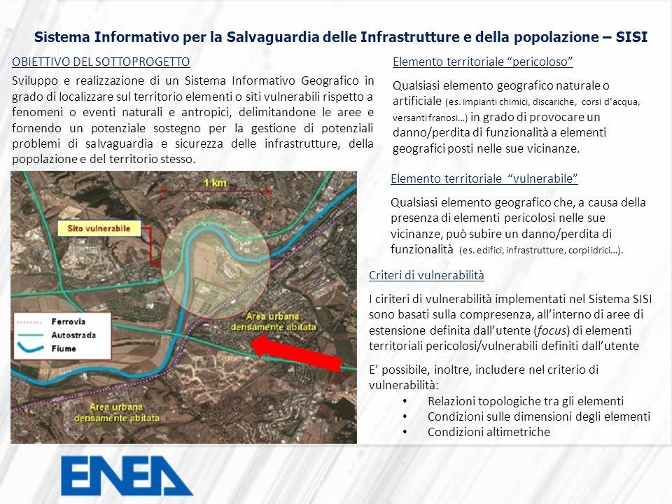 Sistema Informativo per la Salvaguardia delle Infrastrutture e della popolazione – SISI OBIETTIVO DEL SOTTOPROGETTO Sviluppo e realizzazione di un Sis