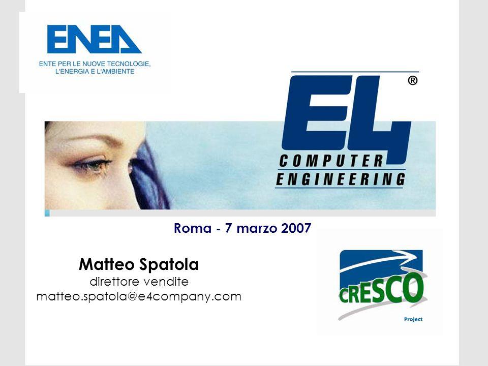 Roma - 7 marzo 2007 Matteo Spatola direttore vendite matteo.spatola@e4company.com