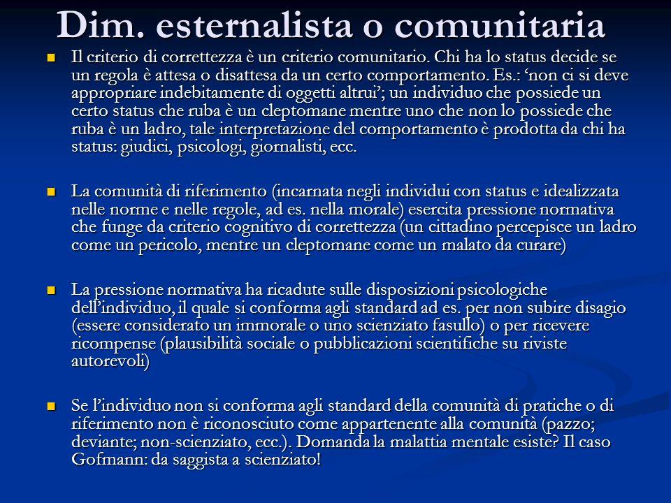 Dim.internalista o prassiologica Un agente segue una certa regola perché tutti fanno così (es.