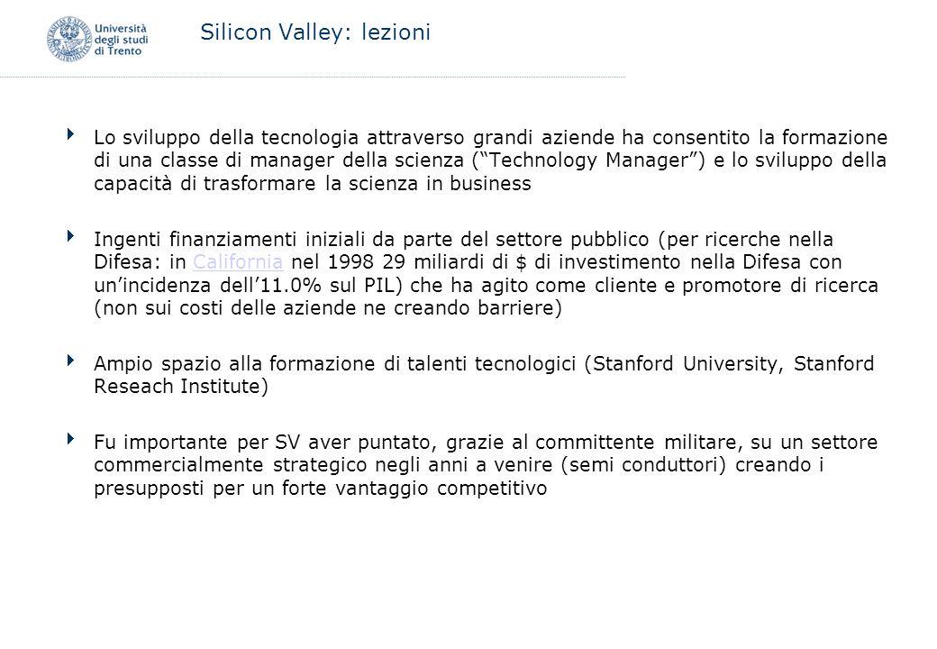 Silicon Valley: lezioni Lo sviluppo della tecnologia attraverso grandi aziende ha consentito la formazione di una classe di manager della scienza (Tec