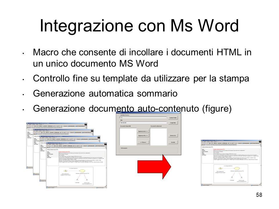 58 Integrazione con Ms Word Macro che consente di incollare i documenti HTML in un unico documento MS Word Controllo fine su template da utilizzare pe