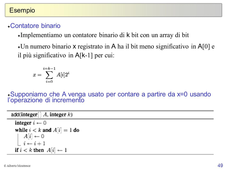 49 © Alberto Montresor Esempio Contatore binario Implementiamo un contatore binario di k bit con un array di bit Un numero binario x registrato in A h