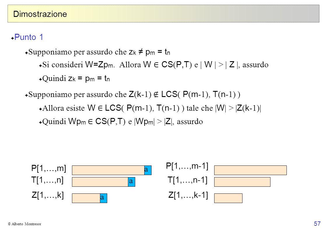 57 © Alberto Montresor Dimostrazione Punto 1 Supponiamo per assurdo che z k p m = t n Si consideri W=Zp m. Allora W CS ( P,T ) e | W | > | Z |, assurd