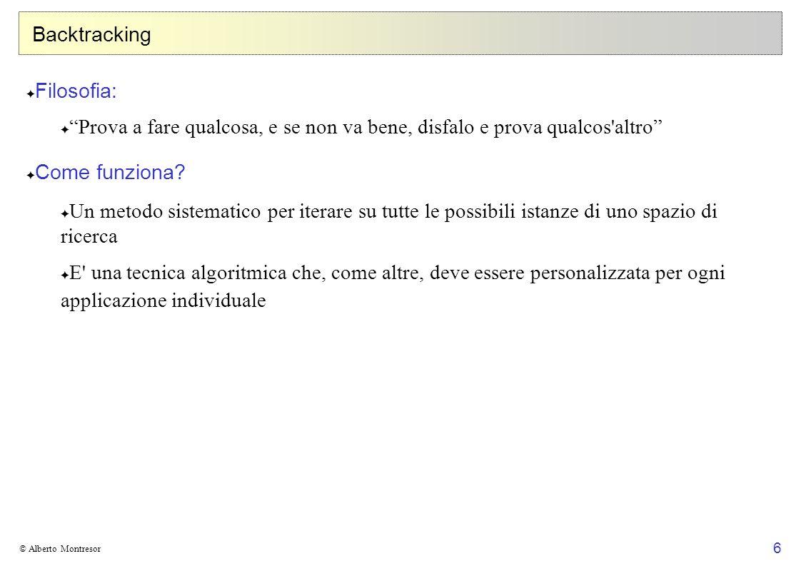 17 © Alberto Montresor Esempio 2: 1° tentativo Qual è il problema?