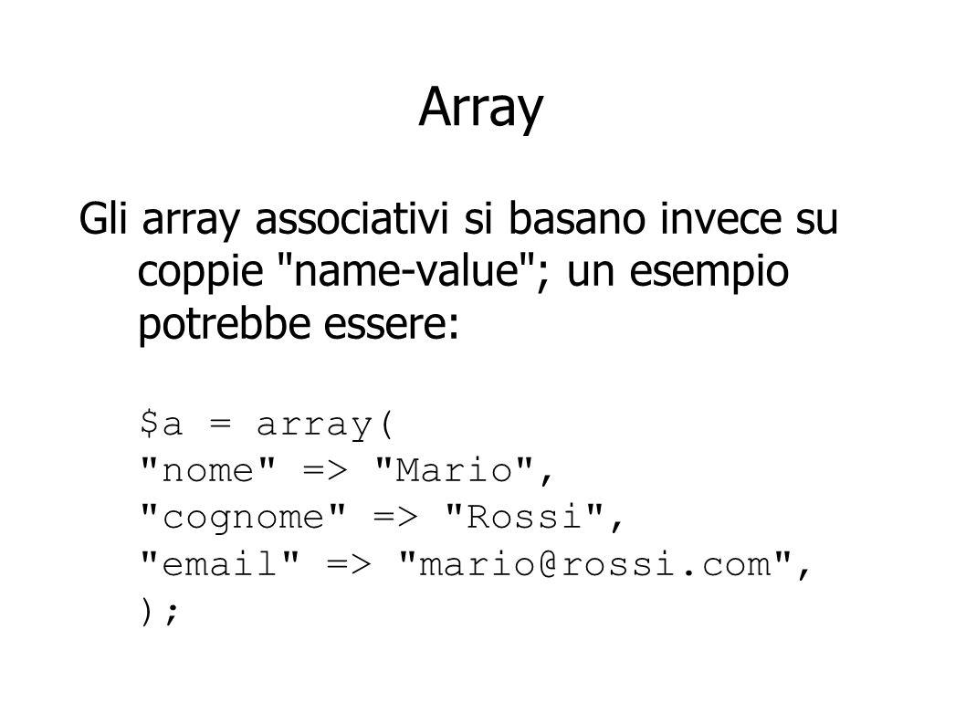 Array Gli array associativi si basano invece su coppie