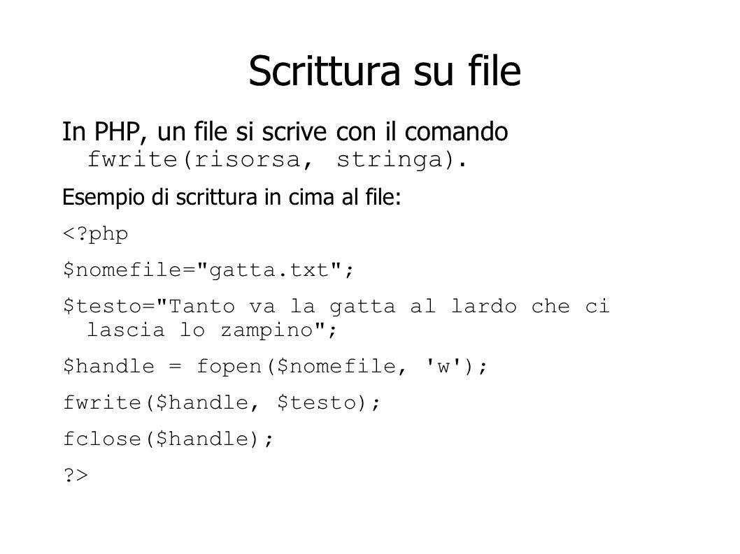 Scrittura su file In PHP, un file si scrive con il comando fwrite(risorsa, stringa). Esempio di scrittura in cima al file: <?php $nomefile=