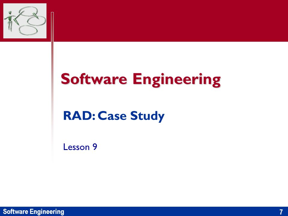 Software Engineering 7 RAD: Case Study Lesson 9