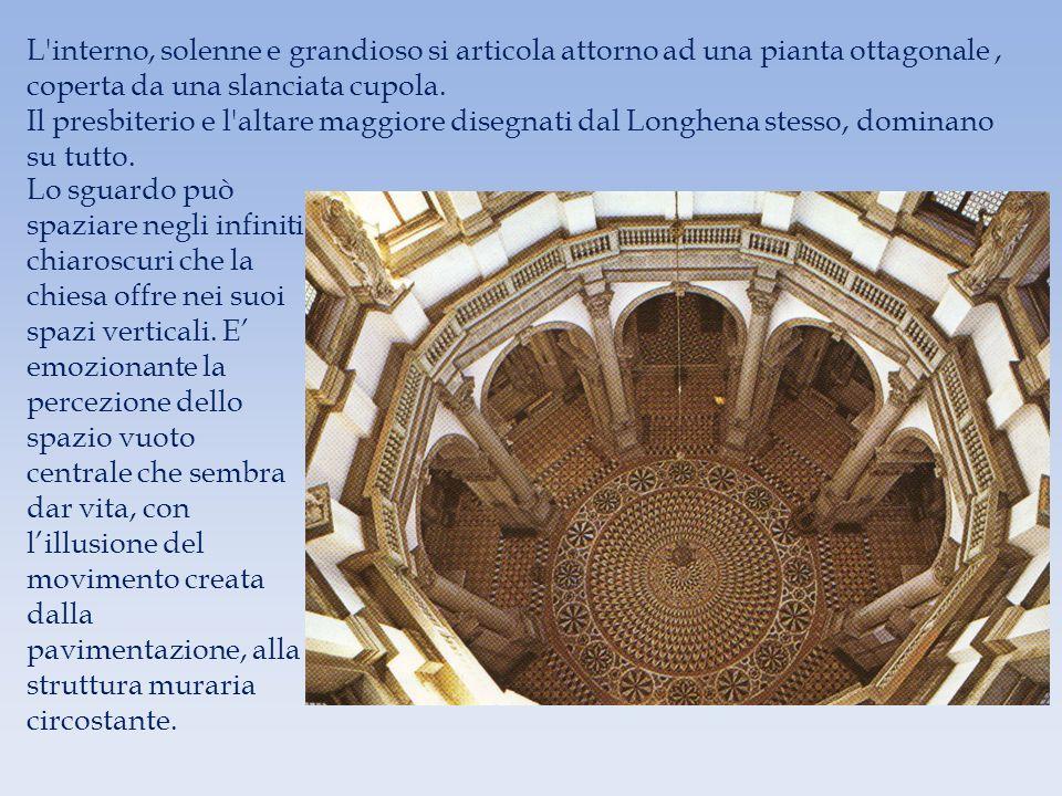 L'interno, solenne e grandioso si articola attorno ad una pianta ottagonale, coperta da una slanciata cupola. Il presbiterio e l'altare maggiore diseg