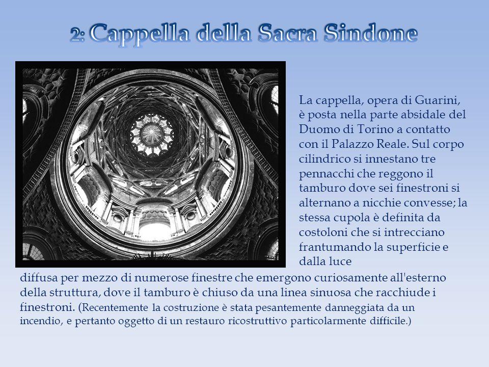 La cappella, opera di Guarini, è posta nella parte absidale del Duomo di Torino a contatto con il Palazzo Reale. Sul corpo cilindrico si innestano tre