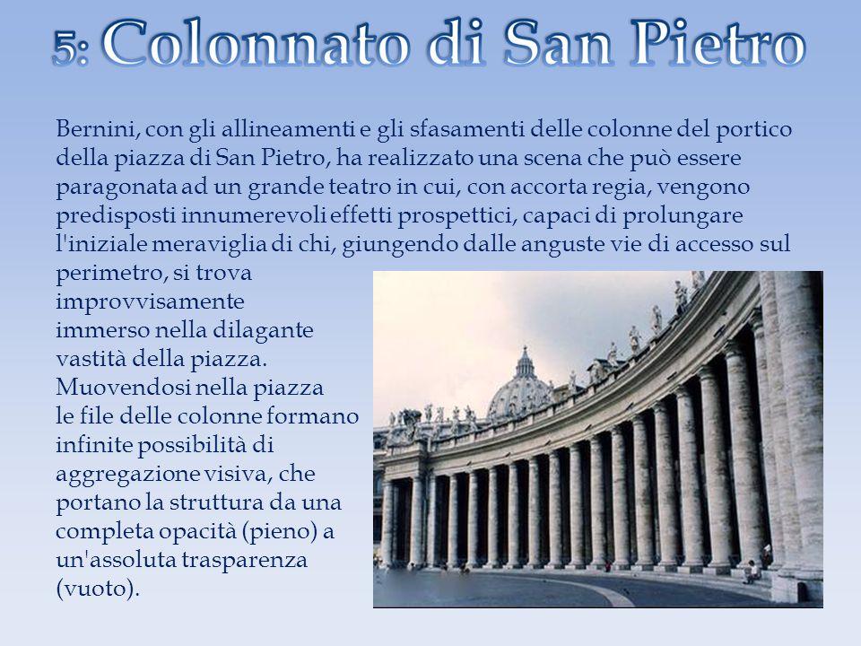 Bernini, con gli allineamenti e gli sfasamenti delle colonne del portico della piazza di San Pietro, ha realizzato una scena che può essere paragonata