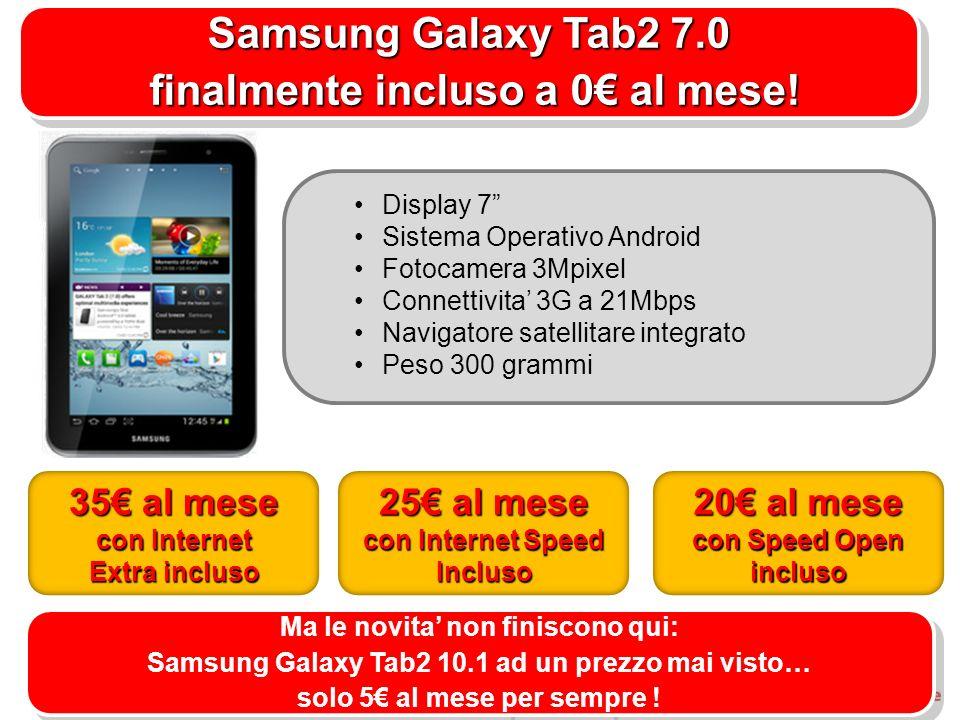 Samsung Galaxy Tab2 7.0 finalmente incluso a 0 al mese.
