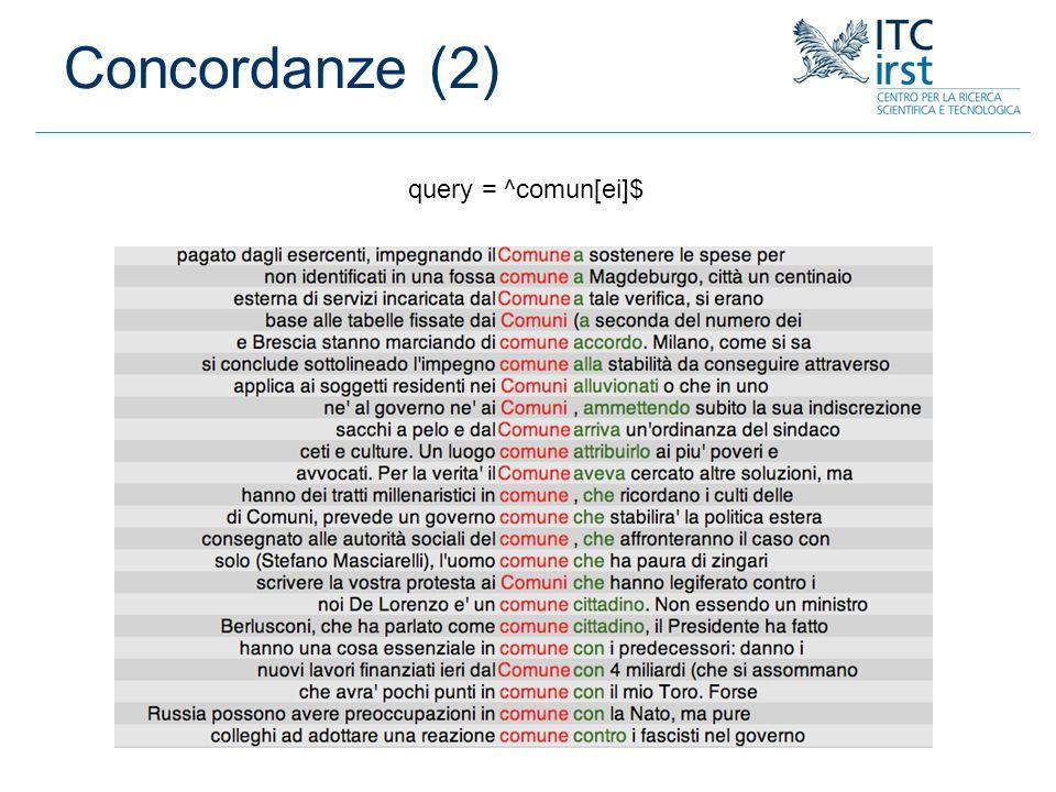 Concordanze (2) query = ^comun[ei]$