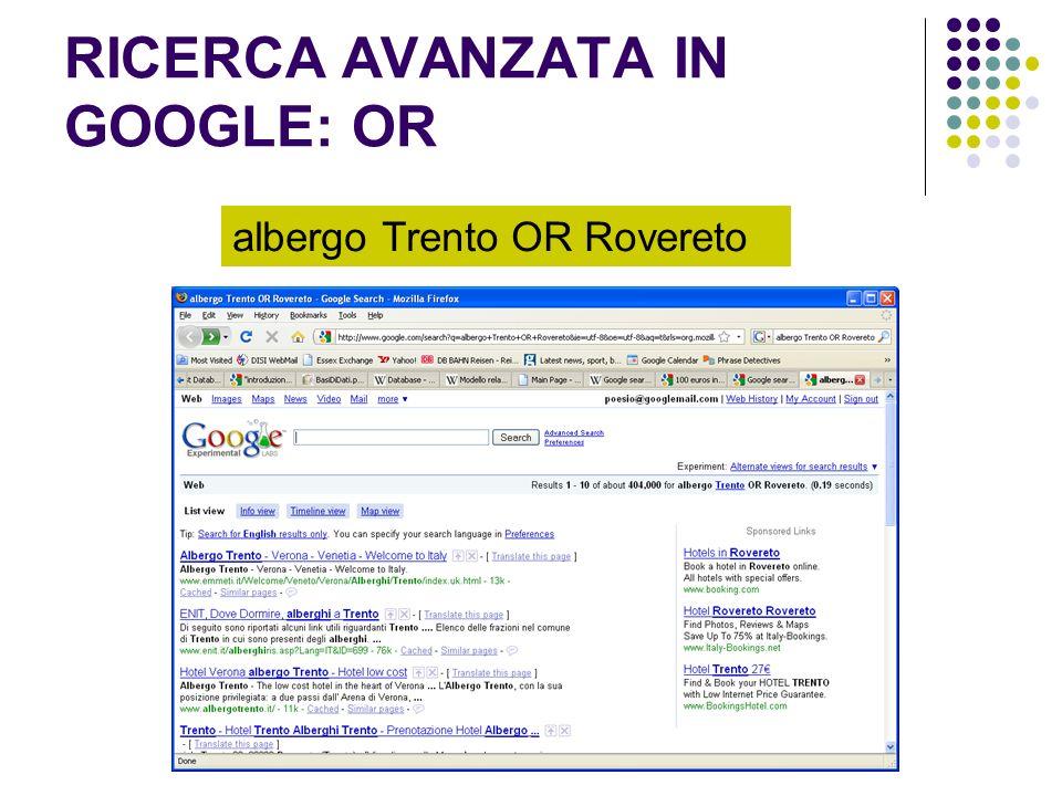 RICERCA AVANZATA IN GOOGLE: OR albergo Trento OR Rovereto