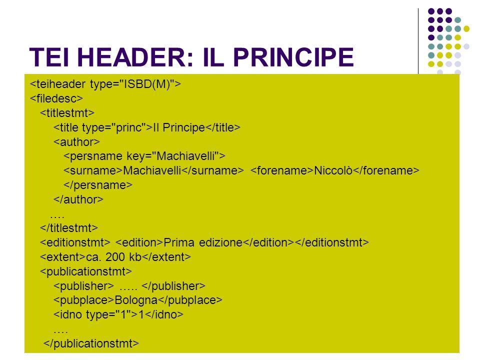 TEI HEADER: IL PRINCIPE Il Principe Machiavelli Niccolò ….