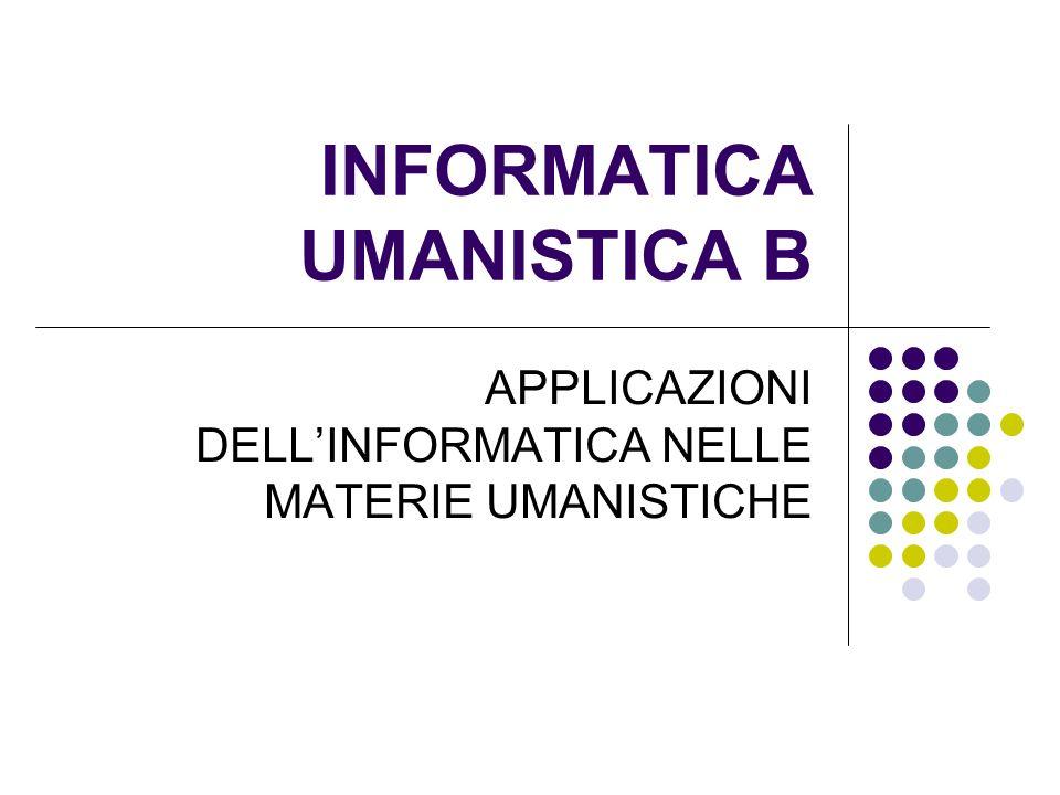 INFORMATICA UMANISTICA B APPLICAZIONI DELLINFORMATICA NELLE MATERIE UMANISTICHE