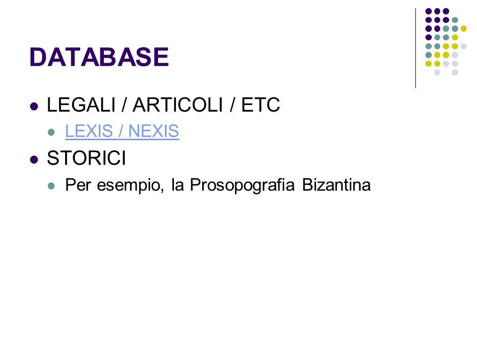 DATABASE LEGALI / ARTICOLI / ETC LEXIS / NEXIS STORICI Per esempio, la Prosopografia Bizantina