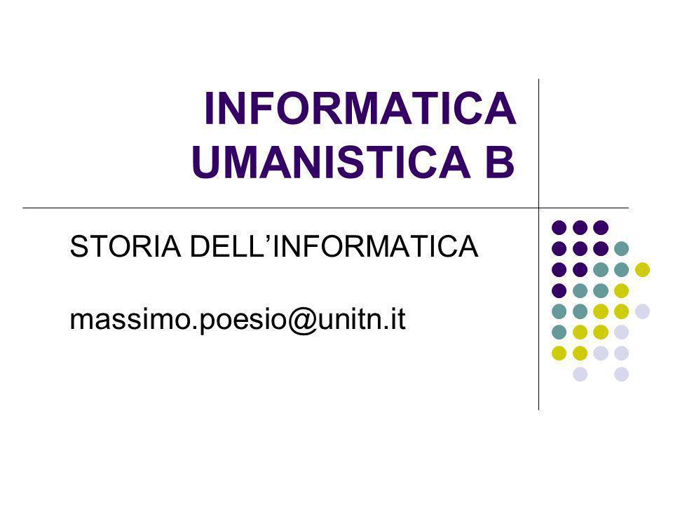 INFORMATICA UMANISTICA B STORIA DELLINFORMATICA massimo.poesio@unitn.it