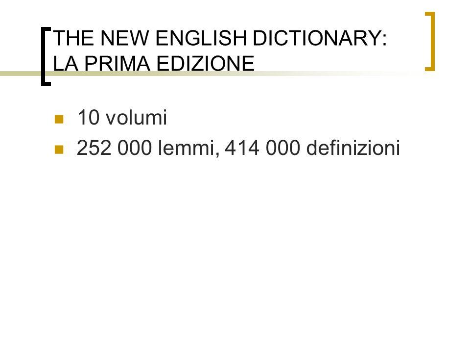 THE NEW ENGLISH DICTIONARY: LA PRIMA EDIZIONE 10 volumi 252 000 lemmi, 414 000 definizioni
