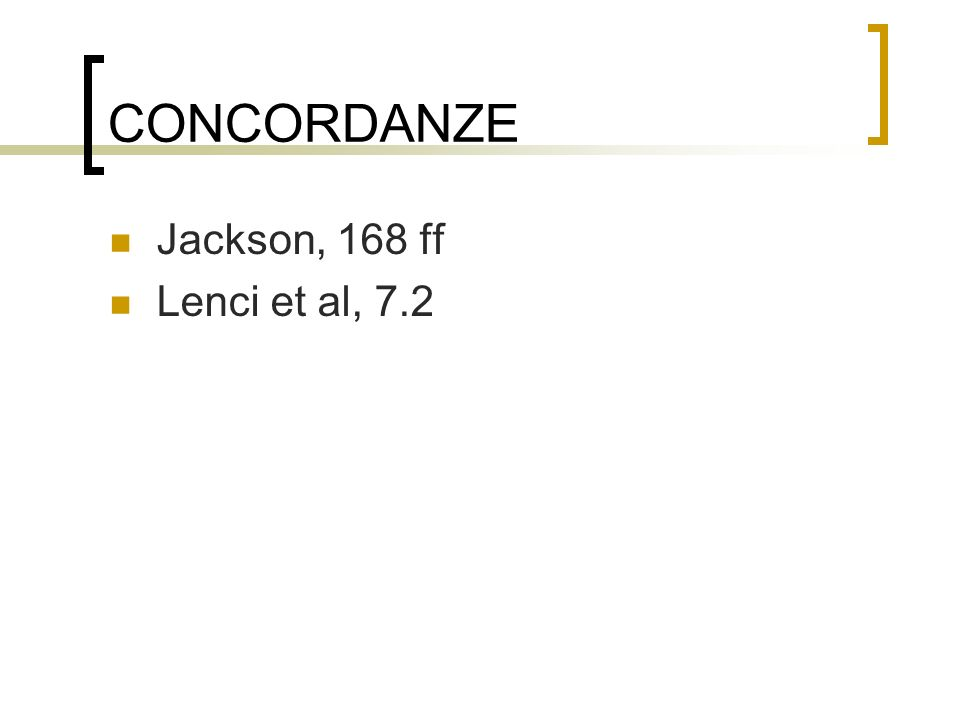 CONCORDANZE Jackson, 168 ff Lenci et al, 7.2