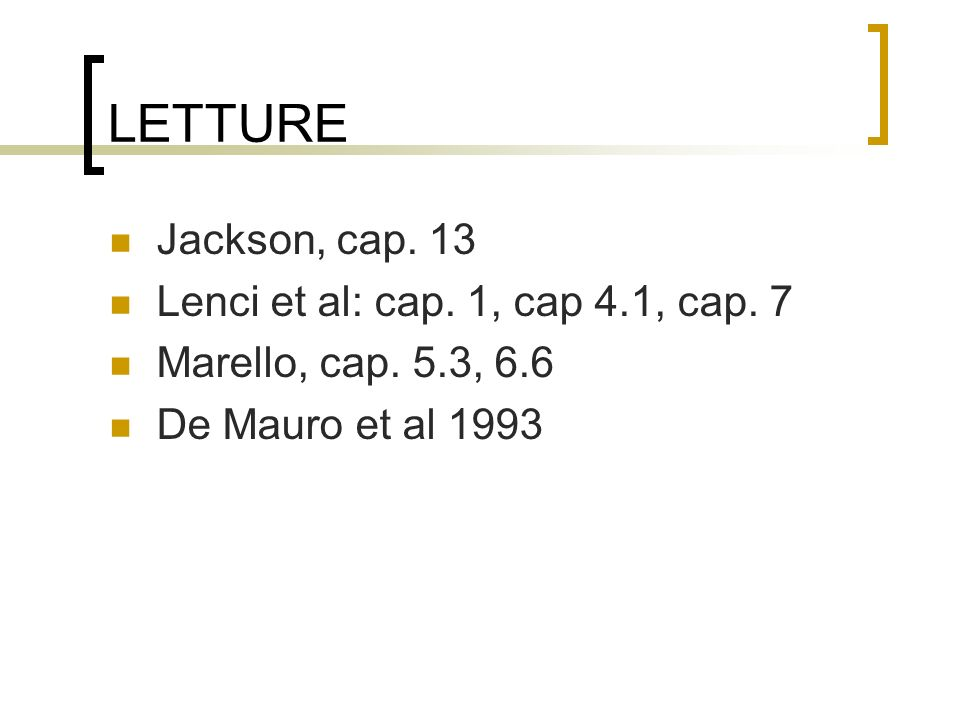 LETTURE Jackson, cap. 13 Lenci et al: cap. 1, cap 4.1, cap. 7 Marello, cap. 5.3, 6.6 De Mauro et al 1993