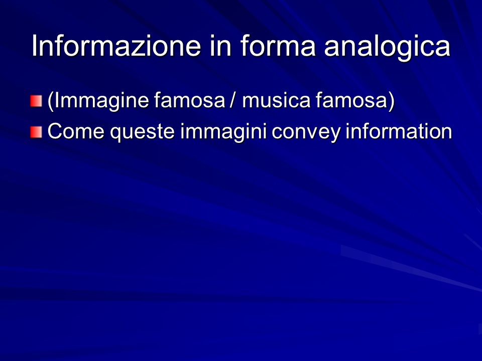 INFORMAZIONE IN FORMA ANALOGICA