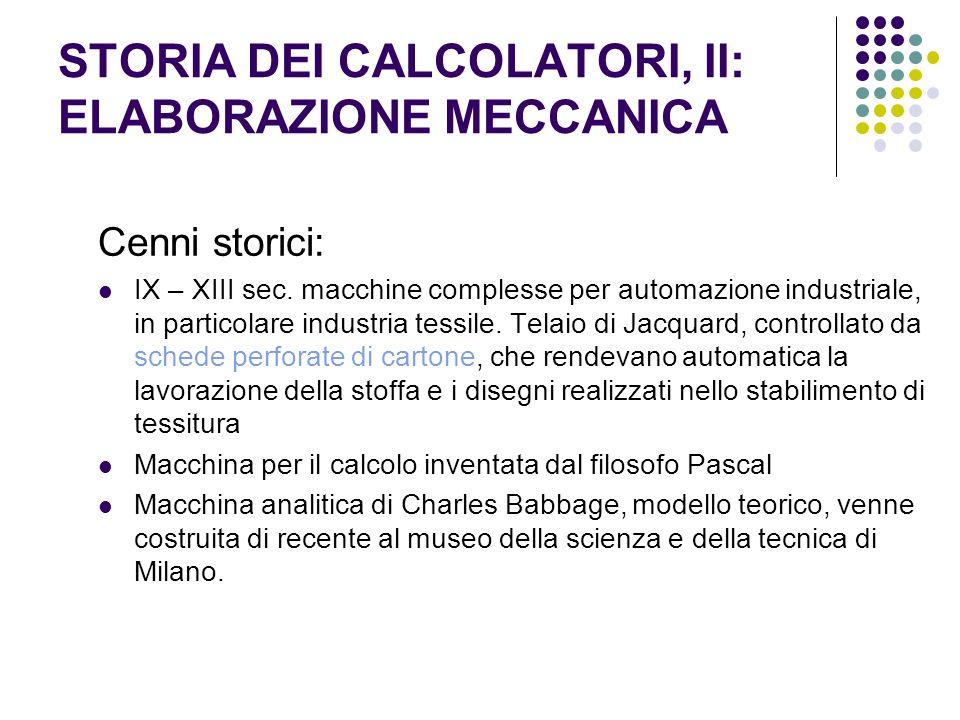 STORIA DEI CALCOLATORI, II: ELABORAZIONE MECCANICA Cenni storici: IX – XIII sec.