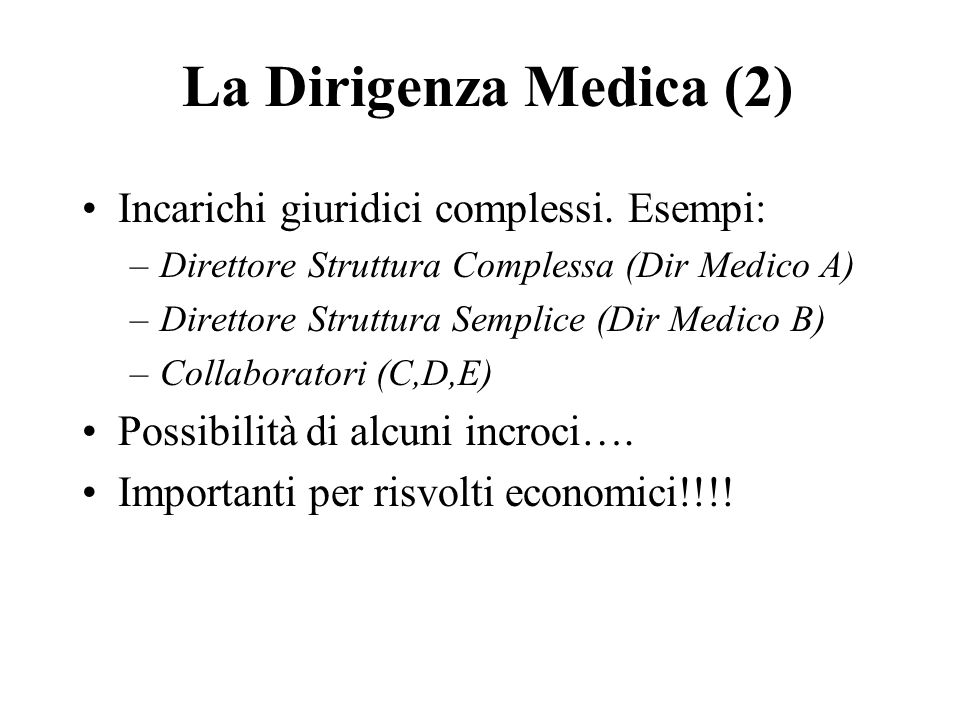 La Dirigenza Medica (2) Incarichi giuridici complessi.