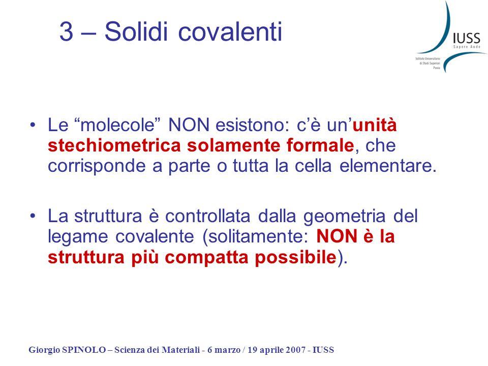 Giorgio SPINOLO – Scienza dei Materiali - 6 marzo / 19 aprile 2007 - IUSS Le molecole NON esistono: cè ununità stechiometrica solamente formale, che c