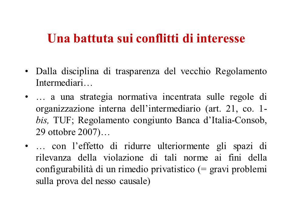 Una battuta sui conflitti di interesse Dalla disciplina di trasparenza del vecchio Regolamento Intermediari… … a una strategia normativa incentrata su