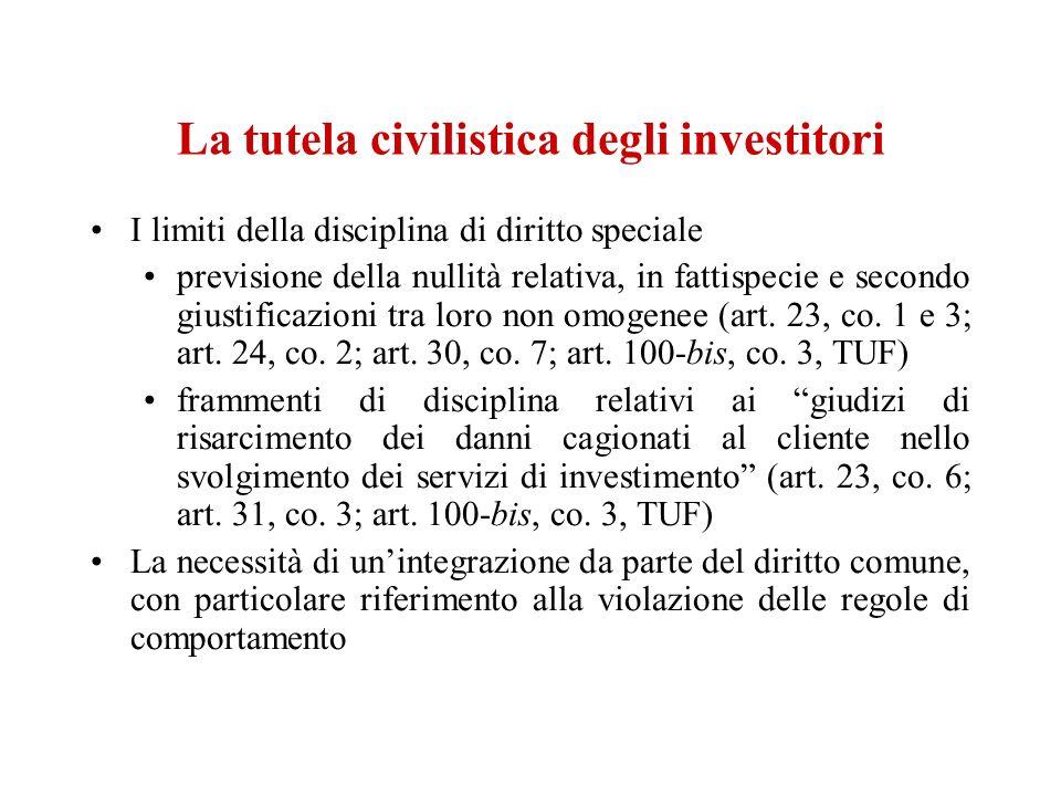 La tutela civilistica degli investitori I limiti della disciplina di diritto speciale previsione della nullità relativa, in fattispecie e secondo gius