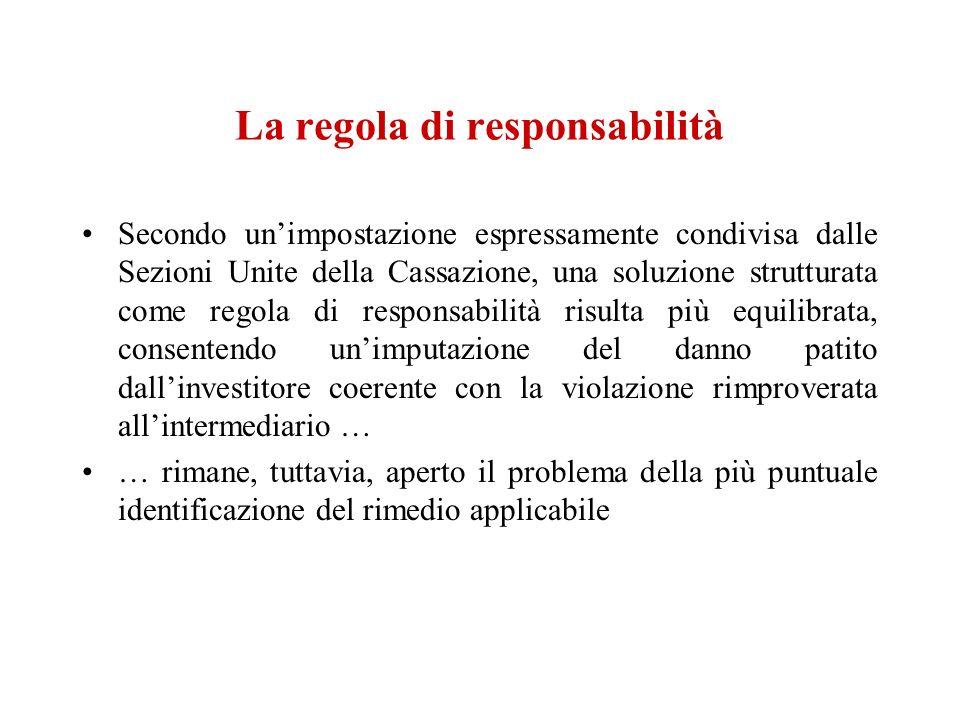 La regola di responsabilità Secondo unimpostazione espressamente condivisa dalle Sezioni Unite della Cassazione, una soluzione strutturata come regola