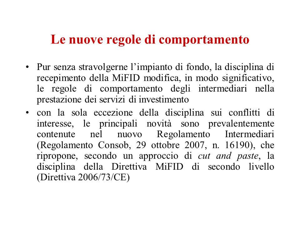 Le nuove regole di comportamento Pur senza stravolgerne limpianto di fondo, la disciplina di recepimento della MiFID modifica, in modo significativo,