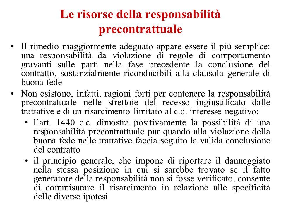 Le risorse della responsabilità precontrattuale Il rimedio maggiormente adeguato appare essere il più semplice: una responsabilità da violazione di re