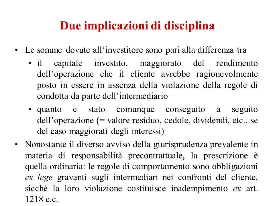 Due implicazioni di disciplina Le somme dovute allinvestitore sono pari alla differenza tra il capitale investito, maggiorato del rendimento dellopera