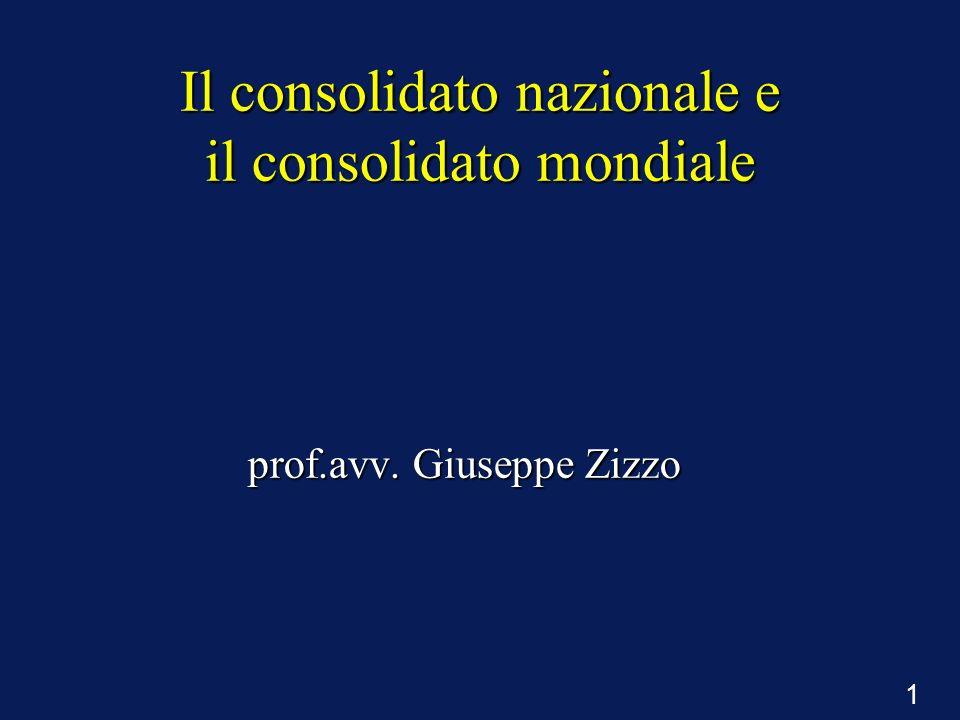 1 Il consolidato nazionale e il consolidato mondiale prof.avv. Giuseppe Zizzo